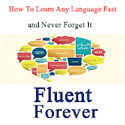 Learn Any Language Fast and Never Forget It