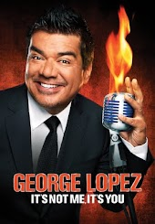 George Lopez: It's Not You, It's Me