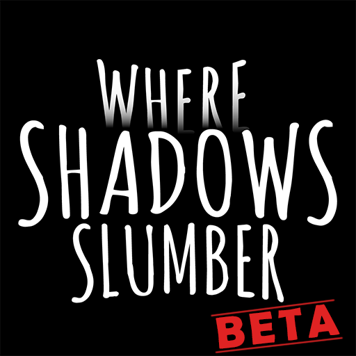 Where Shadows Slumber (BETA)