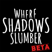 Where Shadows Slumber (BETA) (Unreleased)