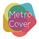 Metro Cover - Androidアプリ