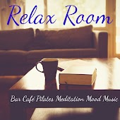 Relax Room - Bar Café Pilates Meditation Mood Music with Chillout Lounge Instrumental Sounds
