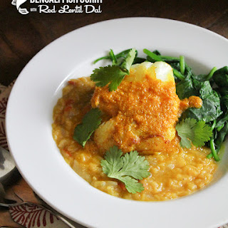 Bengali Fish Curry with Red Lentil Dal