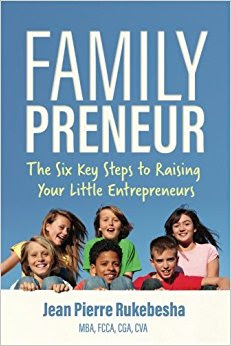 FamilyPreneur- The Six Key Steps to Raising Your Little Entreperneurs