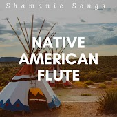 Native American Flute - Shamanic Songs for Indian Meditation