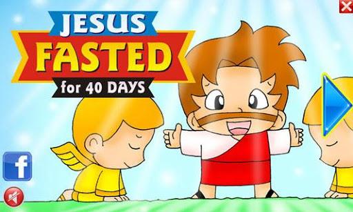 Bible Kids JESUS Fasted 40Days
