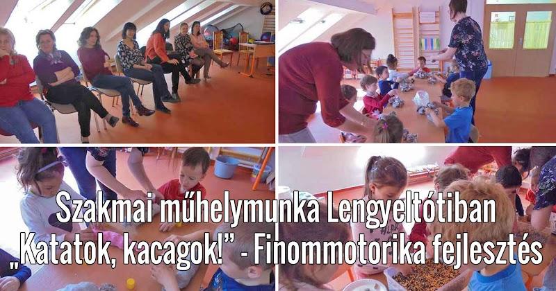 Szakmai műhelymunka Lengyeltótiban - Katatok - kacagok - Finommotorika fejlesztés 2019.04.09