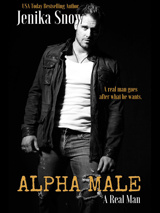 Ardent Prose Hosted Release Blitz for ALPHA MALE (A Real Man #14) by Jenika Snow!