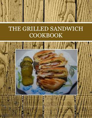 THE GRILLED SANDWICH  COOKBOOK