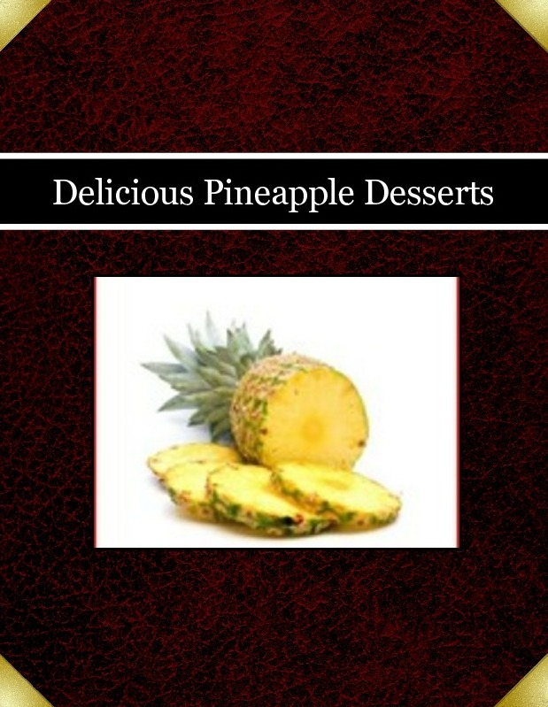 Delicious Pineapple Desserts