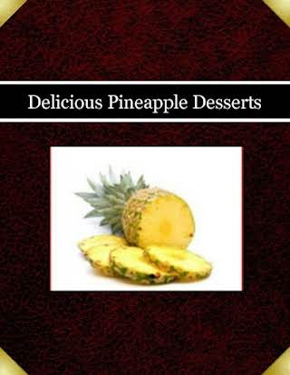 Delicious Pineapple Desserts