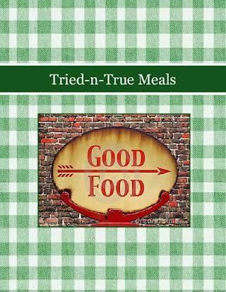 Tried-n-True Meals