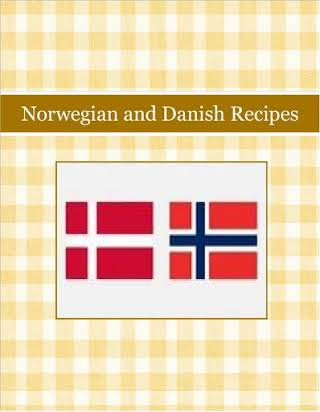 Norwegian and Danish Recipes