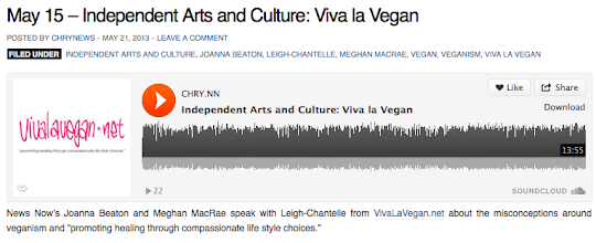 """Photo: Radio Interview with CHRY-FM  """"News Now's Joanna Beaton and Meghan MacRae speak with Leigh-Chantelle from VivaLaVegan.net about the misconceptions around veganism and """"promoting healing through compassionate life style choices.""""  May 15 2013  http://chrynews.wordpress.com/2013/05/21/may-15-independent-arts-and-culture-viva-la-vegan-2/"""