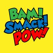 Bam! Smack! Pow!