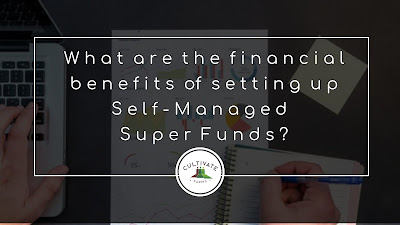 What are the financial benefits of setting up Self-Managed Super Funds?