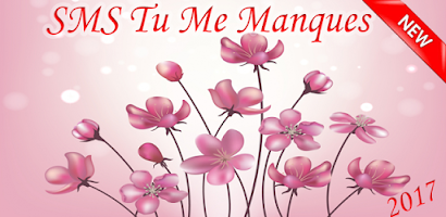 Sms Tu Me Manques 2019 Free Android App Appbrain