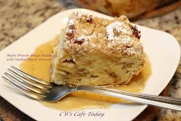 Maple Brioche Bread Pudding w/Smoke Bacon Streusel