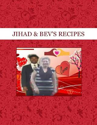 JIHAD & BEV'S RECIPES