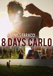8 Days Carlo
