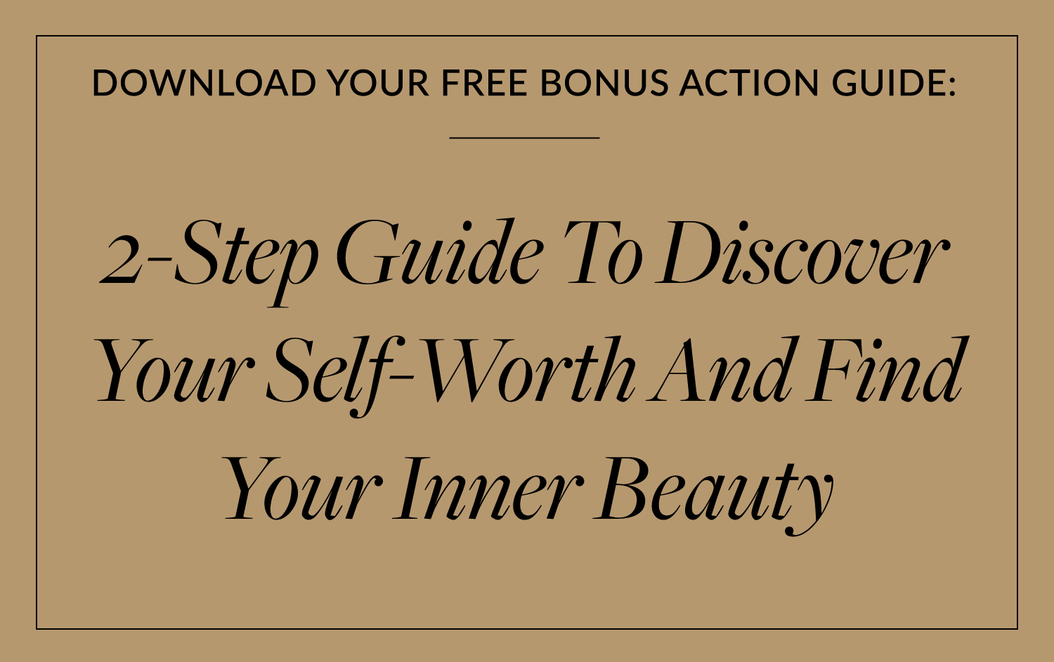2-Step Guide To Discover Your Self-Worth And Find Your Inner Beauty