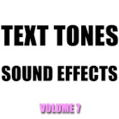 Text Tones Sound Effects Library, Vol. 7
