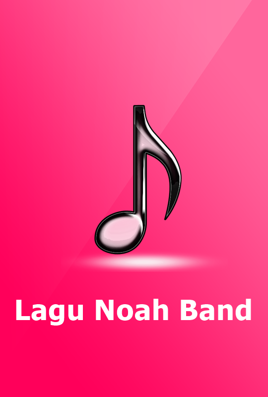 Lagu NOAH Band Lengkap – Android Apps on Google Play
