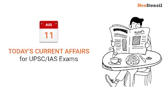 Daily Current Affairs - 11-August-2019 (The Hindu, Indian Express, Livemint and Economic Times Newspapers)