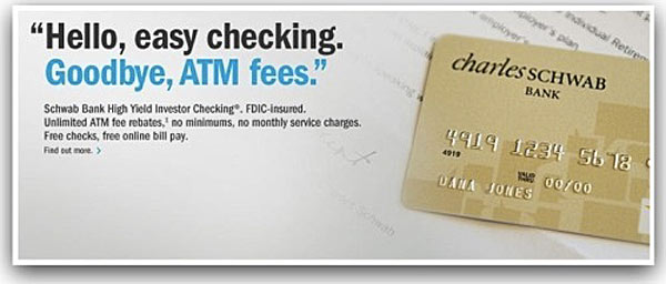 Avoid ATM fees with a checking account card from Charles Schwab.