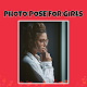 Download BEST PHOTO POSE FOR GIRLS/ PHOTO POSE IDEAS WOMEN For PC Windows and Mac