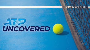 ATP World Tour Uncovered thumbnail