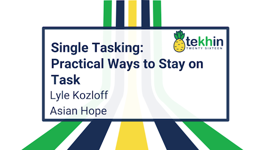Single Tasking: Practical Ways to Stay on Task