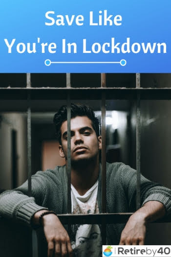 save like you're in lockdown