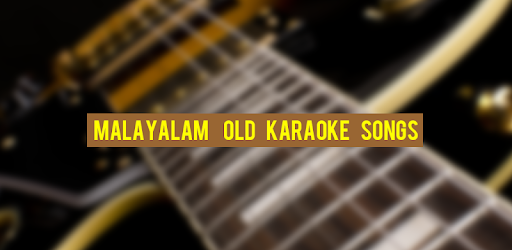 Malayalam Old Songs Karaoke 1 1 apk download for Android • drishya