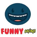 Funny Sayings ever