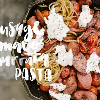 One Pot Pasta with Sausage, Tomatoes, and Burrata.