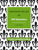 Mastering the Art of Self-Expression by Laura Thoma