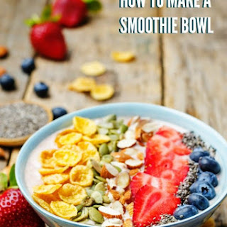 How to Make a Smoothie Bowl.