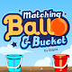 Ball & Bucket - Free Color Matching Game for Kids