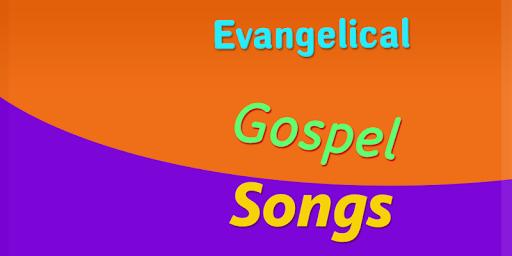 Evangelical Gospel Songs for PC