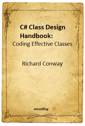 C-sharp Class Design Handbook Coding Effective Classes