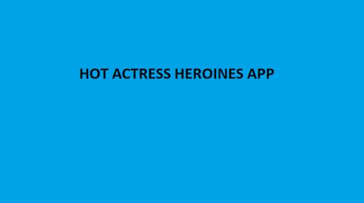 Hot Actresses Heroines App screenshot 2