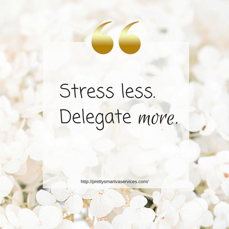 Stress Less. Delegate More.