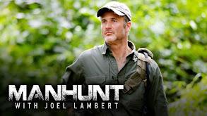 Manhunt with Joel Lambert thumbnail