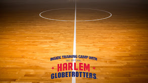 Inside Training Camp With the Harlem Globetrotters thumbnail