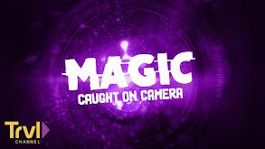 Magic Caught on Camera thumbnail