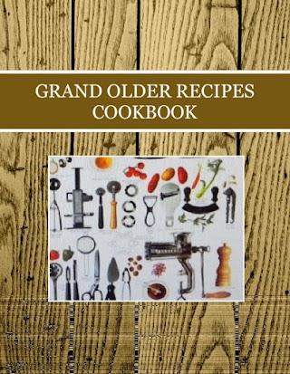 GRAND OLDER RECIPES COOKBOOK