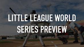 Little League World Series Preview thumbnail