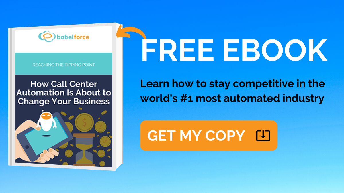 Get your free Ebook and learn how call center automation is about to change your business