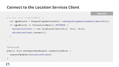 Photo: In order to use the new location-based services client, you confirm that Google Play services are available on the device, and if so, create a new LocationClient and connect to it. This happens asynchronously, so you need to wait until the onConnected handler is triggered before you start making your location requests.